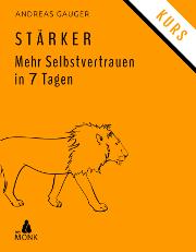 STÄRKER - Mehr Selbstvertrauen in 7 Tagen